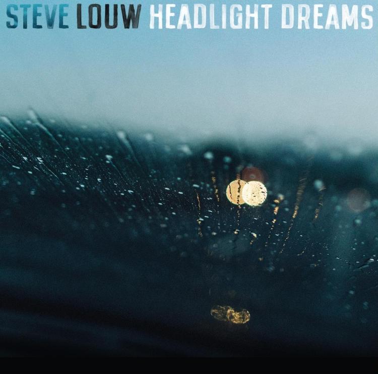 Steve Louw - Headlight Dreams, 7th May 2021